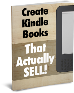 Creating Kindle Books That Actually Sell