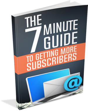 7 Minute Guide to Getting More Email Subscribers