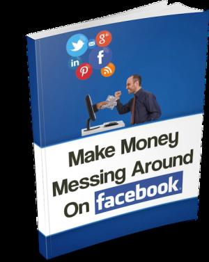 Make Money Messing Around on Facebook