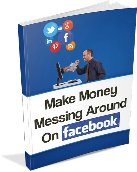 Make Money Messing Around on Facebook